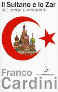 Copertina di 'Il sultano e lo zar. Due imperi a confronto'