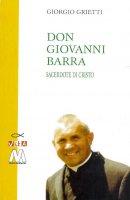 Don Giovanni Barra. Sacerdote di Cristo - Giorgio Grietti