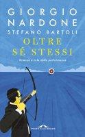 Oltre se stessi - Stefano Bartoli, Giorgio Nardone