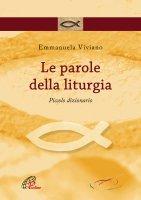 Le parole della liturgia - Emmanuela Viviano