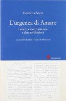 L' urgenza di amare. Lettere a suor Emanuela e altre meditazioni - Serra Zanetti Paolo