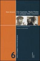 Che Guevara, Paulo Freire e la pedagogia della rivoluzione - McLaren Peter