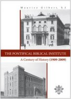 The Pontifical Biblical Institute. A century history (1909-2009) - Gilbert Maurice