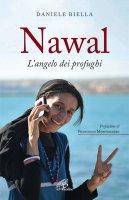 Nawal. L'angelo dei profughi - Daniele Biella