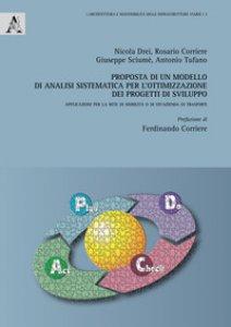 Copertina di 'Proposta di un modello di analisi sistematica per l'ottimizzazione dei progetti di sviluppo. Applicazioni per la rete di mobilità o di un'azienda di trasporti'