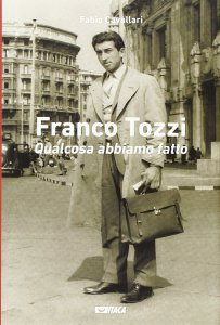 Copertina di 'Franco Tozzi. Qualcosa abbiamo fatto.'