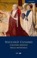 L' occhio mistico della metafisica - Niccolò Cusano