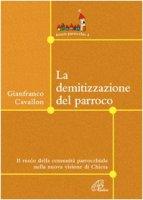 Le demitizzazione del parroco. Il ruolo della comunità parrocchiale nella nuova visione della Chiesa - Cavallon Gianfranco
