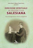 Direzione spirituale in prospettiva salesiana - Attard Fabio, García Miguel Ángel