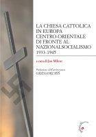 La Chiesa cattolica in Europa centro-orientale di fronte al nazionalsocialismo 1933 - 1945