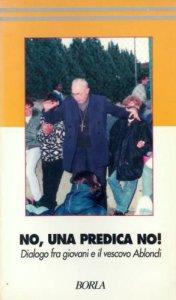 Copertina di 'No, una predica, no! Dialogo fra giovani e il vescovo Ablondi'