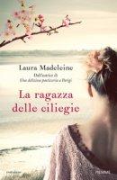 La ragazza delle ciliegie - Madeleine Laura
