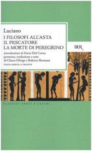 Copertina di 'I filosofi all'astaIl pescatoreLa morte di peregrino. Testo greco a fronte'