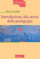 Introduzione alla storia della pedagogia - Hervé A. Cavallera