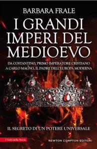 Copertina di 'I grandi imperi del Medioevo'