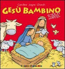Copertina di 'Gesù bambino. Touch and feel'