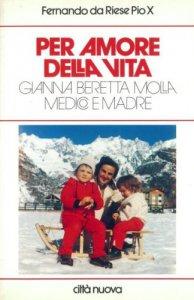 Copertina di 'Per amore della vita. Gianna Beretta Molla medico e madre'