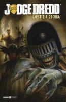 Judge Dredd. Giustizia oscura - Wagner John