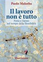 Il lavoro non è tutto - Malerba Paolo