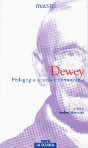 Copertina di 'Dewey. Pedagogia, scuola e democrazia.'