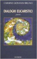 Dialoghi eucaristici - Bruno C. Giovanni