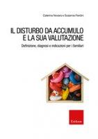 Il disturbo da accumulo e la sua valutazione - Novara Caterina, Pardini Susanna