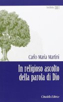 In religioso ascolto della parola di Dio - Martini Carlo M.
