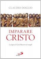 Imparare Cristo - Claudio Doglio