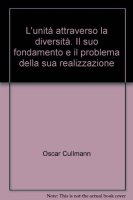 L'unità attraverso la diversità. Il suo fondamento e il problema della sua realizzazione (gdt 178 9 - Cullmann Oscar
