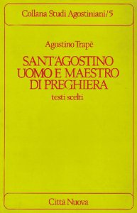 Copertina di 'Sant'Agostino uomo e maestro di preghiera. Testi scelti'