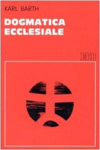 Copertina di 'Dogmatica ecclesiale'