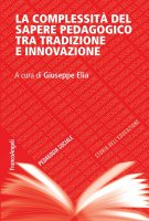 La complessit� del sapere pedagogico tra tradizione e innovazione - AA. VV., Giuseppe Elia