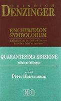 Enchiridion symbolorum, definitionum et declarationum de rebus fidei et morum. Ediz. bilingue - Denzinger Heinrich