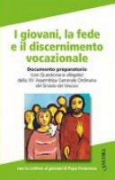 I giovani, la fede e il discernimento vocazionale - Sinodo dei Vescovi XV Assemblea Generale Ordinaria