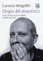 Elogio del pianoforte - Hengeller Lorenzo