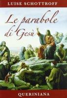 Le parabole di Gesù - Luise Schottroff
