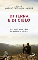 Di terra e di cielo - Adriano Fabris , Ivan Maffeis