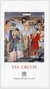 Copertina di 'Via Crucis. Via Crucis al Colosseo presieduta dal Santo Padre Benedetto XVI'