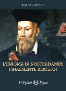 Copertina di 'L' enigma di Nostradamus finalmente risolto!'