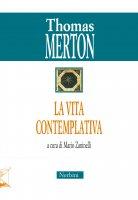 La vita contemplativa - Thomas Merton