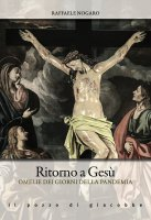 Ritorno a Gesù - Raffaele Nogaro