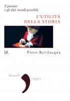 L'utilità della storia - Piero Bevilacqua