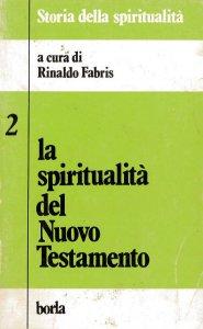 Copertina di 'La spiritualità del Nuovo Testamento'