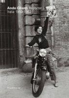 Ando Gilardi reporter. Italia 1950-1962. Catalogo della mostra (Torino, 15 marzo-16 giugno 2019). Ediz. italiana e inglese