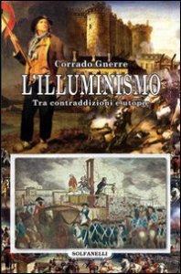 Copertina di 'L' Illuminismo. Tra contraddizioni e utopie'