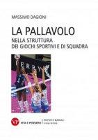 La pallavolo nella struttura dei giochi sportivi e di squadra - Massimo Dagioni