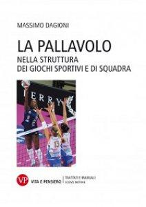 Copertina di 'La pallavolo nella struttura dei giochi sportivi e di squadra'