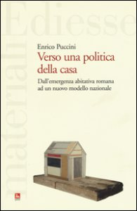 Copertina di 'Verso una politica della casa. Dall'emergenza abitativa romana ad un nuovo modello nazionale'