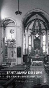 Copertina di 'La Chiesa di Santa Maria dei Servi in Padova'