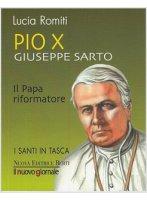 Pio X Giuseppe Sarto - Lucia Romiti